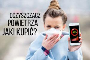 Oczyszczacz powietrza – dlaczego warto?